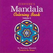 Everyone's Mandala Colouring Book: v. 2 by Monique Mandali