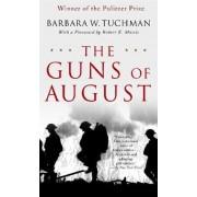 The Guns of August by Barbara W Tuchman