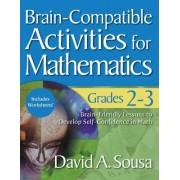 Brain-Compatible Activities for Mathematics, Grades 2-3 by David A. Sousa