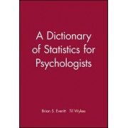 A Dictionary of Statistics for Psychology by Brian S. Everitt