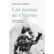 Las damas de oriente/ Ladies of the Orient by Cristina Morat
