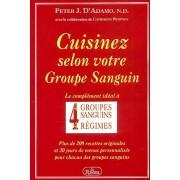 Cuisinez Selon Votre Groupe Sanguin - Le Complément Idéal À 4 Groupes Sanguins, 4 Régimes