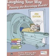 Laughing Your Way to Passing the Neurology Boards by MD Amy McGregor