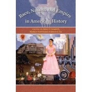 Race, Nation, and Empire in American History by James T. Campbell