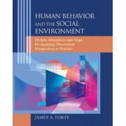 Human Behavior and the Social Environment by James A. Forte