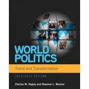 World Politics: Trend and Transformation, 2014 - 2015 (Book Only) by Shannon Lindsey Blanton