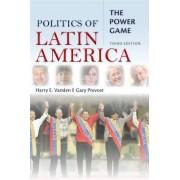 Politics of Latin America by Harry E. Vanden