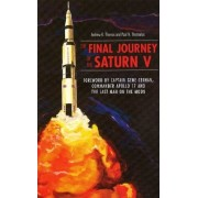The Final Journey of the Saturn V by Andrew Thomas