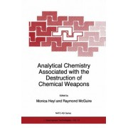 Analytical Chemistry Associated with the Destruction of Chemical Weapons by Monica Heyl