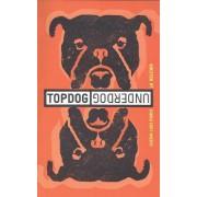 Topdog/Underdog (TCG Edition) by Suzan-Lori Parks
