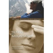 Tilting at Mountains: Overcoming Personal Demons to Climb the World's Highest Peaks by Edurne Pasaban