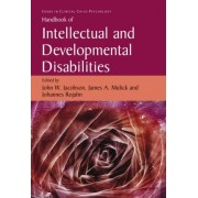 Handbook of Intellectual and Developmental Disabilities by John W. Jacobson