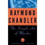 Simple Art of Murder by Raymond Chandler
