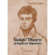 Galois' Theory of Algebraic Equations by Jean-Pierre Tignol