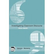 Investigating Classroom Discourse by Steve Walsh