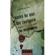 Antes de que los cuelguen / Before They Are Hanged by Joe Abercrombie