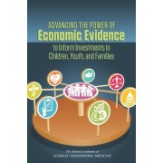 Advancing the Power of Economic Evidence to Inform Investments in Children, Youth, and Families
