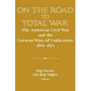 On the Road to Total War by Stig Forster