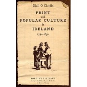 Print and Popular Culture in Ireland, 1750-1850 by Niall O Ciosain