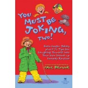 You Must be Joking, Two! by Paul Brewer