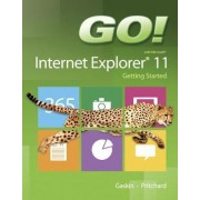 Go! with Internet Explorer 11 Getting Started by Shelley Gaskin