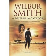 El destino del cazador by Wilbur Smith