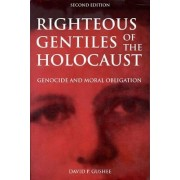 Righteous Gentiles of the Holocaust by David P Gushee
