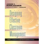 Designing Effective Classroom Management by Jason Harlacher