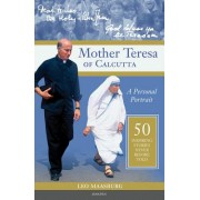 Mother Teresa of Calcutta: A Personal Portrait: 50 Inspiring Stories Never Before Told