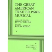 The Great American Trailer Park Musical by Betsy Kelso