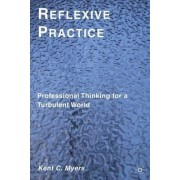 Reflexive Practice by Kent C. Myers