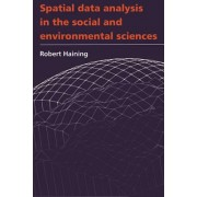 Spatial Data Analysis in the Social and Environmental Sciences by Robert Haining