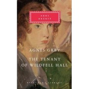 Agnes Grey, the Tenant of Wildfell Hall by Anne Bront