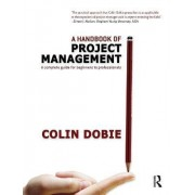 A Handbook of Project Management by Colin Dobie