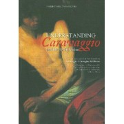 Understanding Caravaggio and His Art in Malta by Sandro Debono