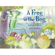 A Frog in the Bog by Joan Rankin
