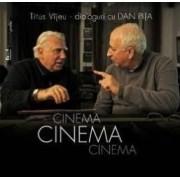 Cinema Cinema Cinema - Titus Vijeu - Dialoguri cu Dan Pita