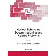 Nuclear Submarine Decommissioning and Related Problems by L. G. LeSage