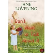 I Don't Want to Talk About it by Jane Lovering