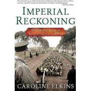 Imperial Reckoning by Caroline Elkins