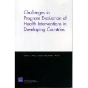 Challenges of Programs Evaluation of Health Interventions in Developing Countries by Barbara O. Wynn