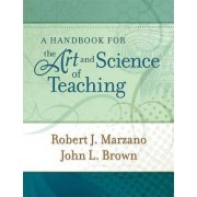 A Handbook for the Art and Science of Teaching by Dr Robert J Marzano