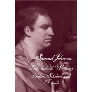 The Works of Samuel Johnson, Volume 19: Biographical Writings: Soldiers, Scholars, and Friends