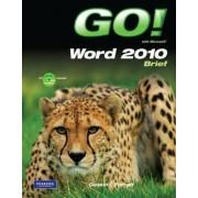 Go! with Microsoft Word 2010 Brief by Shelley Gaskin