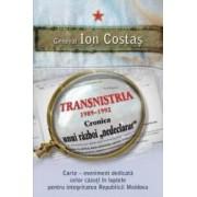 Transnistria 1989-1992 Cronica unui razboi nedeclarat - Ion Costas