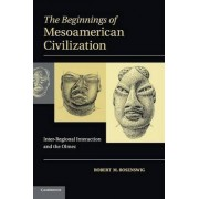 The Beginnings of Mesoamerican Civilization by Robert M. Rosenswig