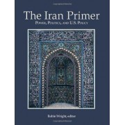 The Iran Primer by Robin Wright