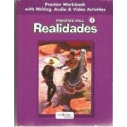 Prentice Hall Spanish: Realidades Practice Workbook/Writing Level 1 2005c by Peggy Palo Boyles