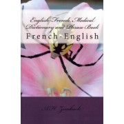 English-French Medical Dictionary and Phrase Book by A H Zemback