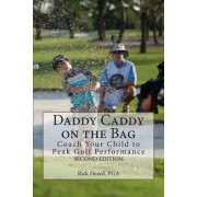 Daddy Caddy on the Bag (Second Edition) by Rick Heard